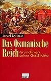 Das Osmanische Reich. Grundlinien seiner Geschichte