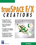 trueSpace F/X Creations (Graphics Series)