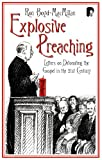 Explosive Preaching: Letters on Detonating the Gospel in the 21st Century