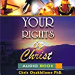 Your Rights in Christ | Pastor Chris Oyakhilome PhD