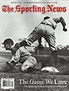 The Game We Love Sporting News and 125 Years…