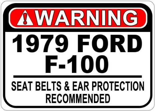 1979 79 FORD F-100 Seat Belt Warning Aluminum Caution Sign - 10 x 14 Inches (Ford F100 79 compare prices)