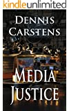 Media Justice (Marc Kadella Legal Mysteries Book 3)