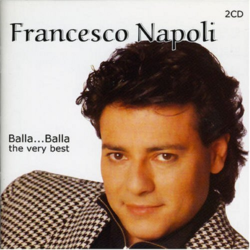 Francesco Napoli - Balla.. . Balla the Very Best - Zortam Music