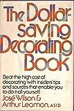 The dollar-saving decorating book (0385032455) by Wilson, Jose
