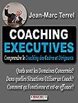 Coaching Executives: Comprendre le Co...