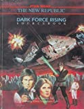 Dark Force Rising Sourcebook (Star Wars: The New Republic) (0874311934) by Bill Slavicsek