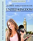 222 Free Things To Do In The United Kingdom (Travel Free eGuidebooks)
