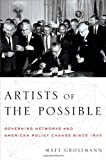 Artists of the Possible: Governing Networks and American Policy Change since 1945 (Studies in Postwar American Political Development) by Grossmann, Matt (2014) Paperback