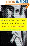 Married to the Icepick Killer: A Poet in Hollywood