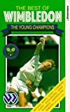 The Best of Wimbledon - The Young Champions [VHS]