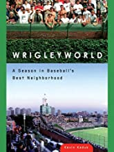 Wrigleyworld A Season In Baseball39s Best Neighborhood