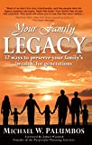 Your Family Legacy: 32 ways to preserve your familys wealth for generations