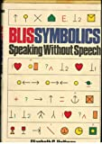 img - for Blissymbolics: Speaking Without Speech book / textbook / text book