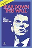 Tear Down this Wall: The Reagan revolution--A National Review History (0826416950) by National Review