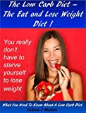 The Low Carb Diet - The Eat And Lose Weight Diet !