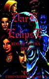 Dark Eclipse: Rise of an Era Book I