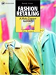 Fashion Retailing: A Multi-Channel Ap...