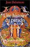 img - for Une histoire du paradis: Le jardin de delices (French Edition) book / textbook / text book