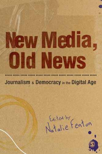 New Media, Old News: Journalism and Democracy in the...