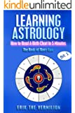 Learning Astrology -- How to Read A Birth Chart in 5 Minutes (The Book of Starry Law 1) (English Edition)