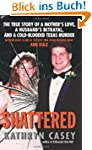 Shattered: The True Story of a Mother...
