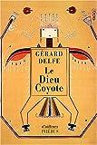 echange, troc Gérard Delfe - Le Dieu Coyote