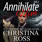 Annihilate Him, Vol. 2: The Annihilate Me 2 Series | Christina Ross