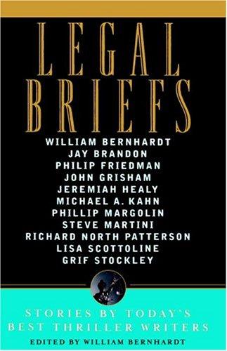 Legal Briefs: Short Stories by Today's Best Thriller Writers