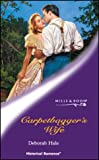 CARPETBAGGER'S WIFE (HISTORICAL ROMANCE S.) (0263835170) by DEBORAH HALE