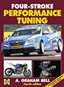 Four-stroke Performance Tuning (4th edition): Amazon.co.uk: A. Graham Bell: Books