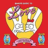 Binky's Guide to Love: A Little Book of Hell by Matt Groening (0007191677) by Groening, Matt