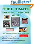 The Ultimate Emergency Medicine Guide...
