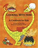 Cooking with Herb, the Vegetarian Dragon: A Cookbook for Kids Jules Bass