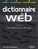 echange, troc Noémie Behr, Francis Balle, Laurent Cohen-Tanugi - Dictionnaire du Web