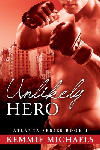 Unlikely Hero (Atlanta Series) by Kemmie Michaels