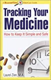 img - for Tracking Your Medicine: How to Keep It Simple and Safe book / textbook / text book