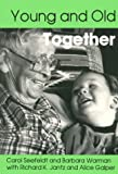 img - for Young and Old Together (Naeyc, No 347) book / textbook / text book