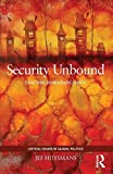 img - for Security Unbound: Enacting Democratic Limits (Critical Issues in Global Politics) by Jef Huysmans (2014-05-09) book / textbook / text book