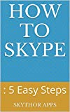 How To Skype: : 5 Easy Steps
