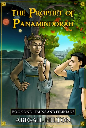 The Prophet of Panamindorah, Book One Fauns and Filinians
