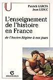 echange, troc Jean Leduc, Patrick Garcia - L'enseignement de l'histoire de France de l'Ancien Régime à nos jours