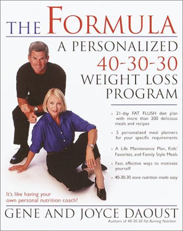 Formula : A Personalized 40-30-30 Weight Loss Program, GENE DAOUST, JOYCE DAOUST
