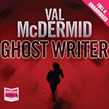Ghost Writer Audiobook by Val McDermid Narrated by Val McDermid