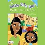 The Little City Girl Meets the Suburbs | Stephanie Campbell