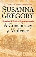 A Conspiracy Of Violence: 1 (Thomas Chaloner)