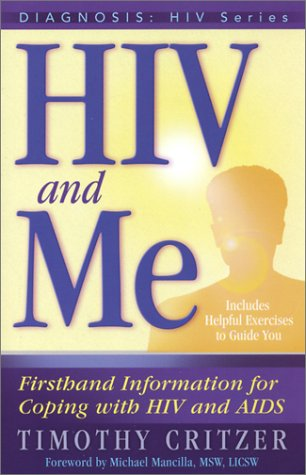 HIV and Me: Firsthand Information for Coping with HIV and AIDS (Diagnosis:Hiv Series)
