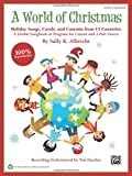 img - for A World of Christmas -- Holiday Songs, Carols, and Customs from 15 Countries: A Global Songbook or Program for Unison and 2-Part Voices (Kit), Book & CD (Book is 100% Reproducible) book / textbook / text book