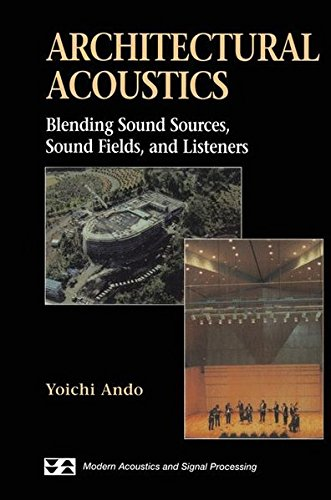 Architectural Acoustics: Blending Sound Sources, Sound Fields, and Listeners (AIP Series in Modern Acoustics and Signal