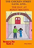 img - for The Chicken Street Gang and The Day at Bizkit Biscuits (Volume 3) by Hawkes, Hilary (2014) Paperback book / textbook / text book